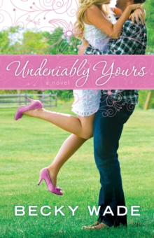 Undeniably Yours, Paperback Book
