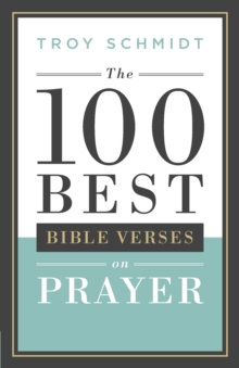 The 100 Best Bible Verses on Prayer, Paperback Book