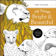 All Things Bright and Beautiful : A Creation Coloring Book, Paperback Book