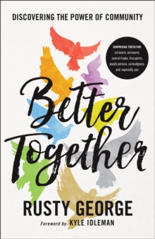 Better Together : Discover the Power of Community, Paperback / softback Book