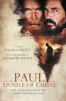 Paul, Apostle of Christ : The Novelization of the Major Motion Picture, Paperback / softback Book