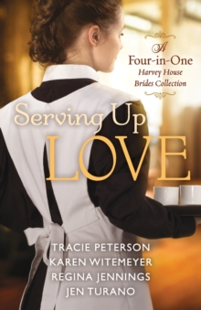 Serving Up Love : A Four-in-One Harvey House Brides Collection, Paperback / softback Book