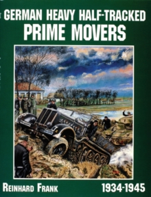 German Heavy Half-Tracked Prime Movers, Paperback Book