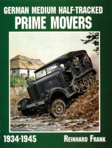 German Medium Half-Tracked Prime Movers 1934-1945, Paperback Book