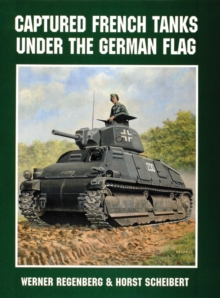 Captured French Tanks under the German Flag, Paperback Book