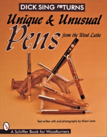 Unique and Unusual Pens from the Wood Lathe, Paperback Book