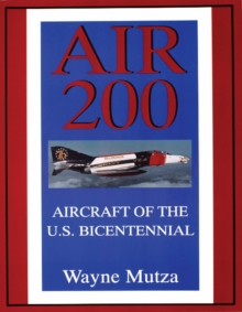 Air 200 : Aircraft of the U.S. Bicentennial, Paperback Book