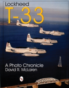 Lockheed T-33 : A Photo Chronicle, Paperback Book