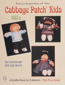 Encyclopedia of Cabbage Patch Kids (R) : The 1980s, Paperback / softback Book
