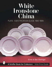 White Ironstone China : Plate Identification Guide 1840-1890, Paperback Book