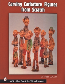 Carving Caricature Figures from Scratch, Paperback Book