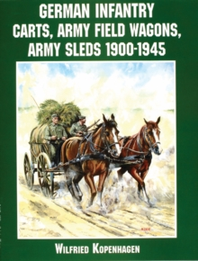 German Infantry Carts, Army Field Wagons, Army Sleds 1900-1945, Paperback Book