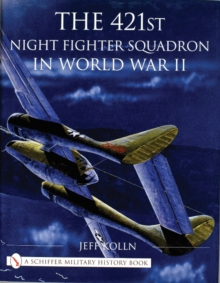The 421st Night Fighter Squadron in World War II, Hardback Book