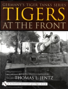 Tigers at the Front : A Photo Study, Hardback Book