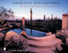 Master Built Pools & Patios : An Inspiring Portfolio of Design Ideas, Hardback Book