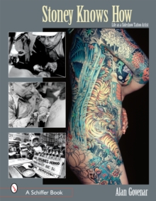 Stoney Knows How : Life as a Sideshow Tattoo Artist, Paperback Book