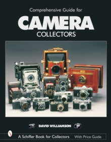 Comprehensive Guide for Camera Collectors, Hardback Book