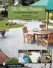 The Patio Portfolio : An Inspirational Design Guide, Paperback Book