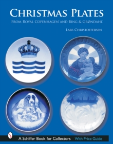 Christmas Plates : from Royal Copenhagen and Bing & Grondahl, Hardback Book