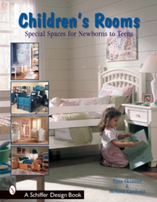 Children's Rooms : Special Spaces for Newborns to Teens, Paperback Book