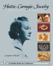 Hattie Carnegie (R) Jewelry : Her Life and Legacy, Paperback Book