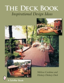 The Deck Book : Inspirational Design Ideas, Paperback Book