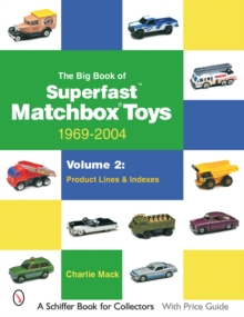 The Big Book of Matchbox Superfast Toys: 1969-2004 : Volume 2: Product Lines & Indexes, Paperback Book