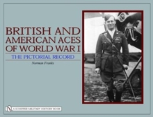 British and American Aces of World War I: The Pictorial Record, Hardback Book