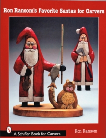 Ron Ransom's Favorite Santas for Carvers, Paperback Book