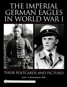 Imperial German Eagles in World War I : Their Postcards & Pictures, Hardback Book