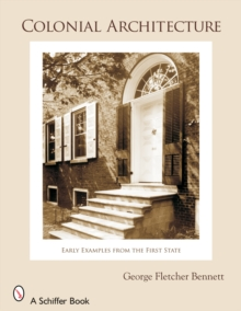 Colonial Architecture : Early Examples from the First State, Paperback Book