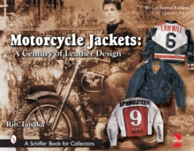 Motorcycle Jackets : A Century of Leather Design, Hardback Book