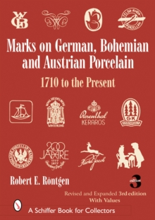 Marks on German, Bohemian, and Austrian Porcelain 1710 to the Present : 1710 to the Present, Hardback Book