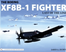 The Boeing XF8B-1 Fighter : Last of the Line, Hardback Book