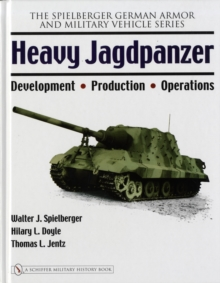 Heavy Jagdpanzer : Development - Production - Operations, Hardback Book