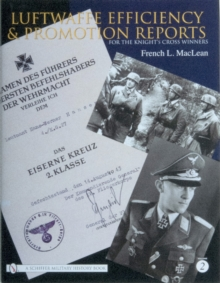 Luftwaffe Efficiency and Promotion Reports for the Knight's Cross Winners : Volume II, Hardback Book