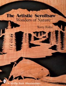 The Artistic Scrollsaw : Wonders of Nature, Paperback / softback Book