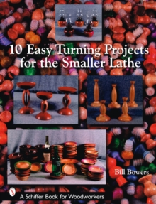 10 Easy Turning Projects for the Smaller Lathe, Paperback Book