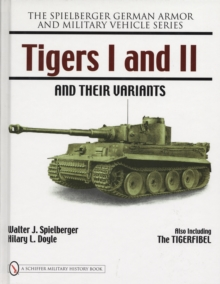 Tigers I and II and their Variants, Hardback Book