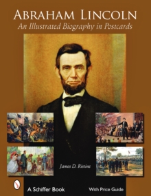 Abraham Lincoln: an Illustrated Biography in Postcards, Postcard book or pack Book