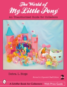 The World of My Little Pony : An Unauthorized Guide for Collectors, Paperback Book
