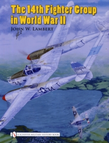 The 14th Fighter Group in World War II, Hardback Book