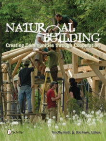 Natural Building : Creating Communities Through Cooperation, Paperback Book