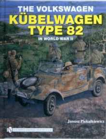 Volkswagen Kubelwagen Type 82 in World War II, Hardback Book