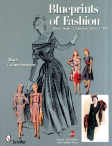 Blueprints of Fashion : Home Sewing Patterns of the 1940s, Paperback / softback Book