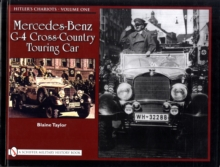 Hitler's Chariots : Mercedes-Benz G-4 Cross-Country Touring Car Volume 1, Hardback Book