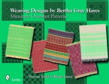 Weaving Designs by Bertha Gray Hayes : Miniature Overshot Patterns, Hardback Book
