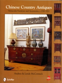 Chinese Country Antiques : Vernacular Furniture and Accessories, c.1780-1920, Hardback Book