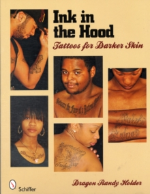 Ink in the Hood : Tattoos for Darker Skin, Paperback / softback Book
