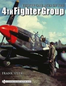 Eighty-One Aces of the 4th Fighter Group, Hardback Book